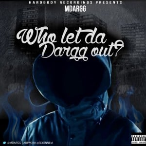 M Dargg – Who let da dargg out?