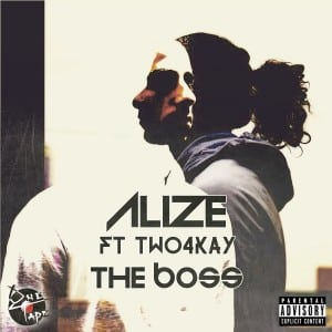 Alizé Ft Two4Kay – The Boss (Audio) @Alize_88 @two4kay