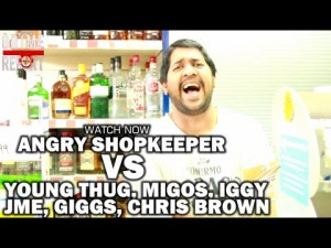 Angry Shopkeeper Vs Young Thug, Migos, Iggy, Jme, C Breezy & more