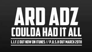 ARD ADZ COULD OF HAD IT ALL (TAKEN OFF L.I.F.E E.P)