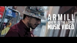 ArMill – Where Is The Lord [Music Video]: TITAN TV