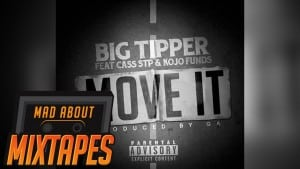 Big Tipper ft. Cass STP & Kojo Funds – Move It | MadAboutMixtapes