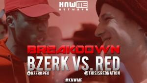 BREAKDOWN: Bzerk vs Red #KNWME @BzerkPEO @ThisIsRedNation