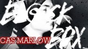 CAS MARLOW   BL@CKBOX S6 Ep. 60/65