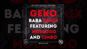 Geko – Baba (REMIX) ft. Moelogo & Timbo (STP) *AUDIO*