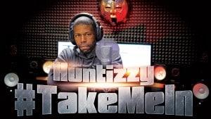 Huntizzy   #TakeMeIn   S:01 EP:18  [MCTV] [@huntizzy @MCTVUK]