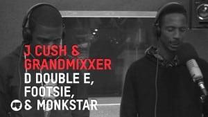 J Cush & Grandmixxer with D Double E, Footsie & Monkstar