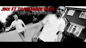Jinx ft Trademark Blud – I Gotta Do It Propa [Music Video] : TITAN TV