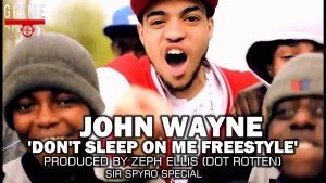 John Wayne – Dont Sleep On Me (Grime Freestyle) @JohnnyLaLaLa