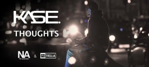 Kase – Thoughts | GoTrilla