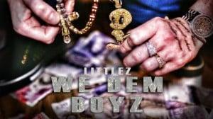 Littlez- We Dem Boyz [Official Video]