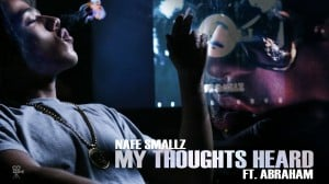 Nafe Smallz – My Thoughts Heard Ft. Abraham [Official Video] @SenseSeeMedia @NafeSmallz
