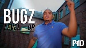 P110 – Bugz – Level Up [Net Video]
