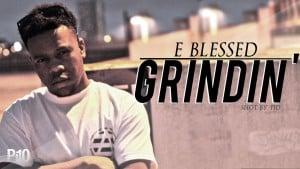 P110 – E Blessed – Grindin [Net Video]