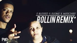 P110 – Flume & Misschief Ft. E Blessed – Rollin Remix Pt.2 [Net Video]