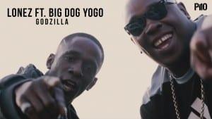 P110 – Lonez Ft. Big Dog Yogo – Godzilla [Net Video]