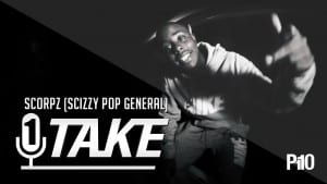 P110 – Scorpz (Scizzy Pop General) | @32Scorpz #1TAKE
