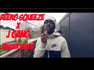 Reeko Squeeze X J Gang #Banter Remix [Music Video] @Reekosqueeze @jgangmusic @hitmanworldwide