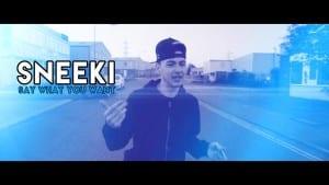 Sneeki – Say What You Want [Music Video] : TITAN TV