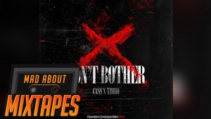 STP (Cass x Timbo) – Don't Bother | MadAboutMixtapes