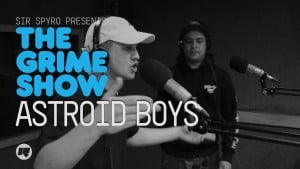 The Grime Show: Astroid Boys