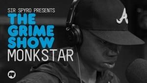 The Grime Show: Monkstar