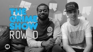 The Grime Show: Row D