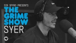 The Grime Show: Syer
