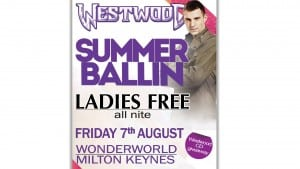 Westwood Friday 7th August – Ladies Free @ Milton Keynes