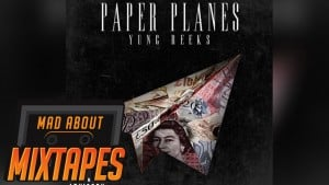 Yung Reeks – Paper Planes | MadAboutMixtapes