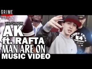 AK Ft. Rafta – Man Are On [Music Video] @AKNFS @mcrafta