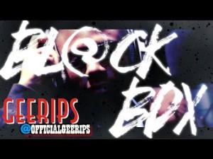 GEERIPS   BL@CKBOX S7 Ep. 12/65 @OfficialGeeRips @WE_R_BLACKBOX