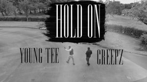 P110 – Young Tee ft Creepz – Hold On [Net Video]