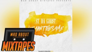 STDAGHOST – WE AIN'T DA SAME REMIX #MadExclusive | MadAboutMixtapes