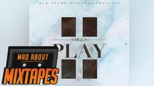Stigs – Play #MadExclusive | MadAboutMixtapes