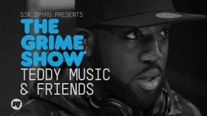 The Grime Show: Teddy Music, So Large, Blaze & Zags