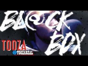 TOOZA | BL@CKBOX S7 Ep. 06/65 @ToozaReal @WE_R_BLACKBOX
