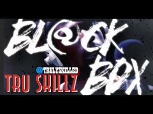 TRU SKILLZ | BL@CKBOX S7 Ep. 10/65 @TrulySkilled @WE_R_BLACKBOX