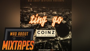 Coinz – Ting Go ft. AV the Pharaoh #MadExclusive | MadAboutMixtapes