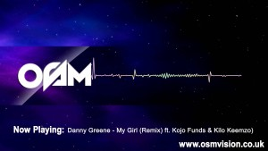 Danny Greene – My Girl (Remix) (feat. Kojo Funds & Kilo Keemzo)   Video by @1OSMVision