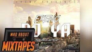 Ekeno – Do Ya #MadExclusive | MadAboutMixtapes