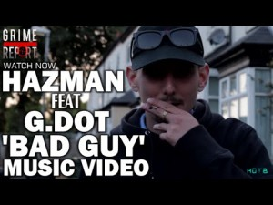 Hazman (Invasion) ft. G Dot – Bad Guy [Music Video] @HazmanInvasion
