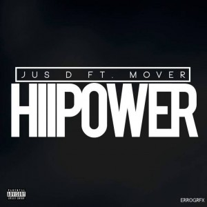 Jus D ft Mover – HIIPOWER