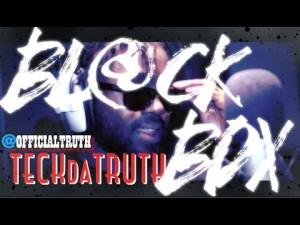 TeckDaTruth | BL@CKBOX S7 Ep. 31/65 @OFFICIALTRUTH @WE_R_BLACKBOX