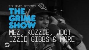 The Grime Show: Mez, Kozzie, JDot, Izzie Gibbs, Rawza & Kay FOD