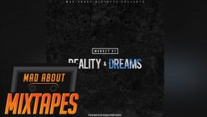67 (Monkey) – Reality & Dreams | MadAboutMixtapes