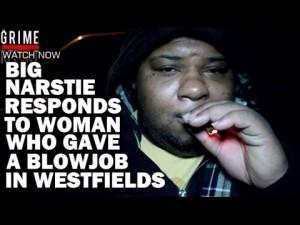 Big Narstie Responds To Woman Giving Blowjob In Westfields