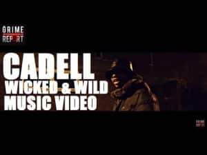 Cadell – Wicked & Wild [Music Video] @CadellOfficial