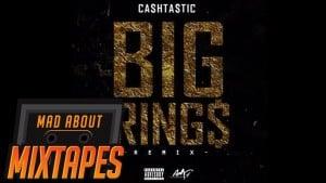 Cashtastic – Big Rings Remix | MadAboutMixtapes