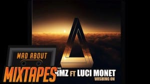 Charmz ft. Luci Monet – Wishing On | MadAboutMixtapes
